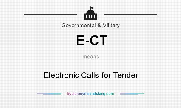 What does E-CT mean? It stands for Electronic Calls for Tender