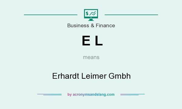 What does E L mean? It stands for Erhardt Leimer Gmbh