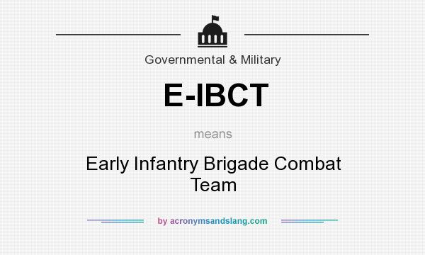 What does E-IBCT mean? It stands for Early Infantry Brigade Combat Team