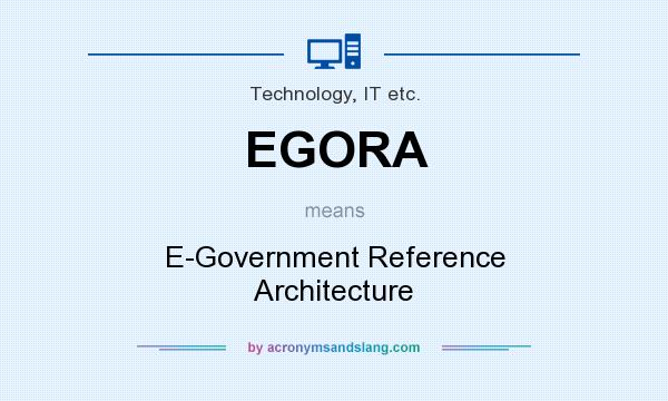 What does egora mean definition of egora egora stands for Architecture of e governance