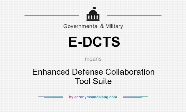 What does E-DCTS mean? It stands for Enhanced Defense Collaboration Tool Suite