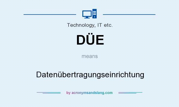 What does DÜE mean? It stands for Datenübertragungseinrichtung