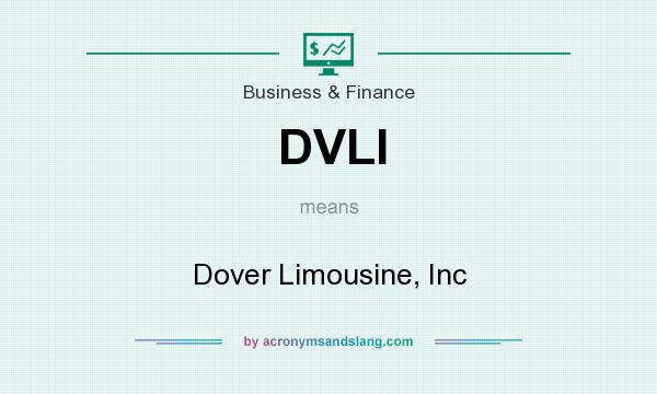 What does DVLI mean? It stands for Dover Limousine, Inc
