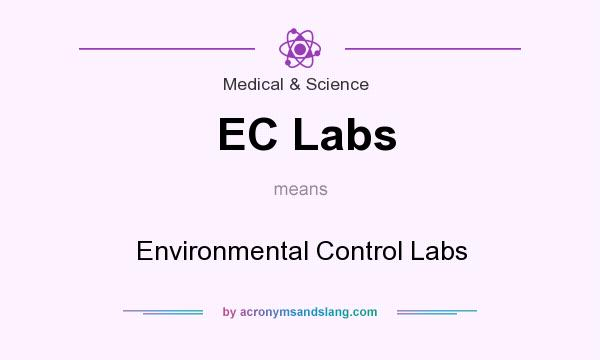 What does EC Labs mean? It stands for Environmental Control Labs