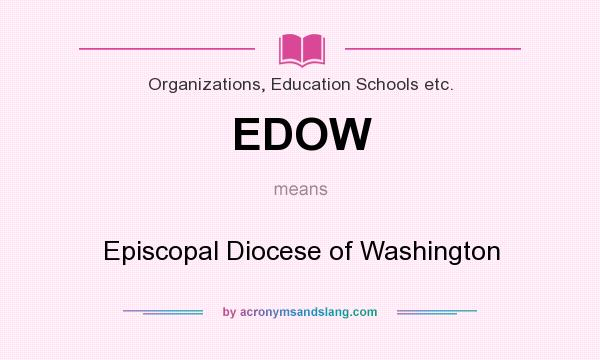 What does EDOW mean? It stands for Episcopal Diocese of Washington