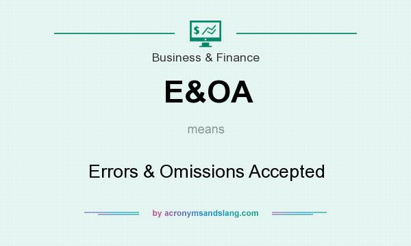 What does E&OA mean? It stands for Errors & Omissions Accepted