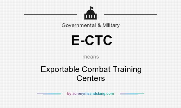 What does E-CTC mean? It stands for Exportable Combat Training Centers
