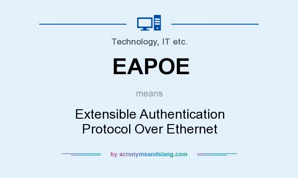 What does EAPOE mean? It stands for Extensible Authentication Protocol Over Ethernet