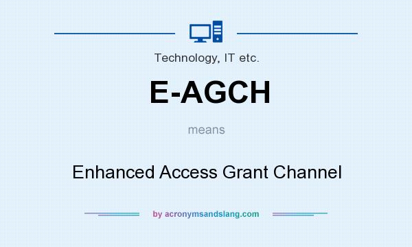 What does E-AGCH mean? It stands for Enhanced Access Grant Channel