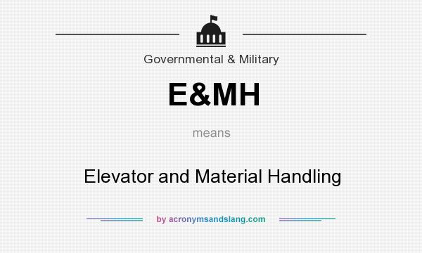 What does E&MH mean? It stands for Elevator and Material Handling