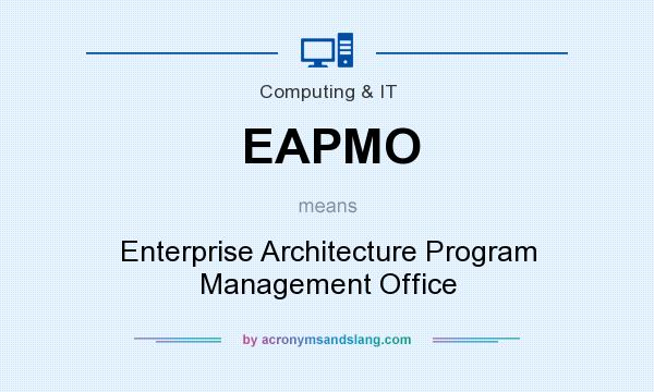 What does eapmo mean definition of eapmo eapmo stands for Enterprise architecture definition