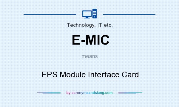 What does E-MIC mean? It stands for EPS Module Interface Card