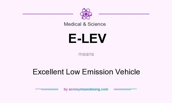 What does E-LEV mean? It stands for Excellent Low Emission Vehicle