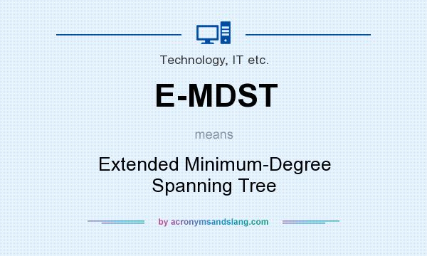 What does E-MDST mean? It stands for Extended Minimum-Degree Spanning Tree