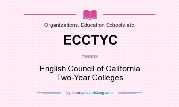 What does ECCTYC mean? It stands for English Council of California Two-Year Colleges