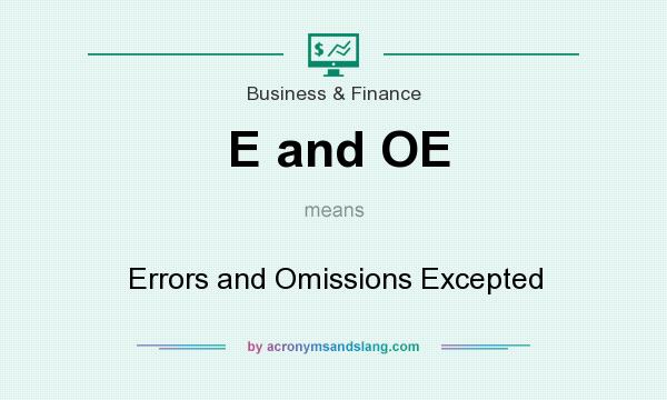What does E and OE mean? It stands for Errors and Omissions Excepted