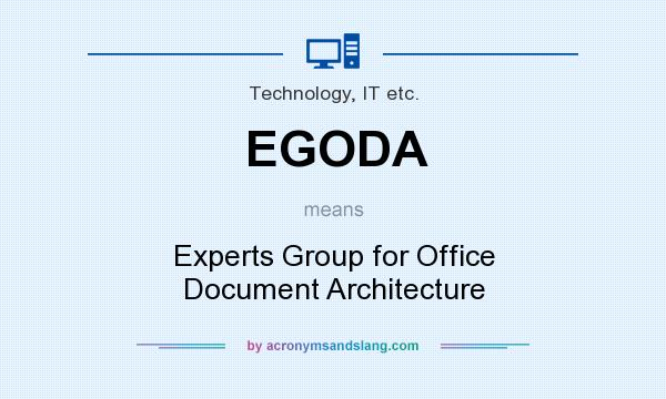 What does EGODA mean? It stands for Experts Group for Office Document Architecture