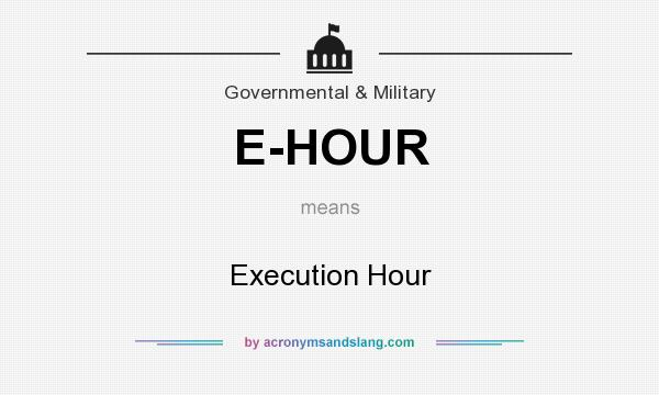What does E-HOUR mean? It stands for Execution Hour