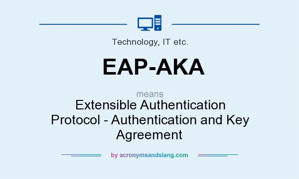 What does EAP-AKA mean? - Definition of EAP-AKA
