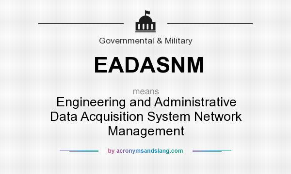 What does EADASNM mean? It stands for Engineering and Administrative Data Acquisition System Network Management