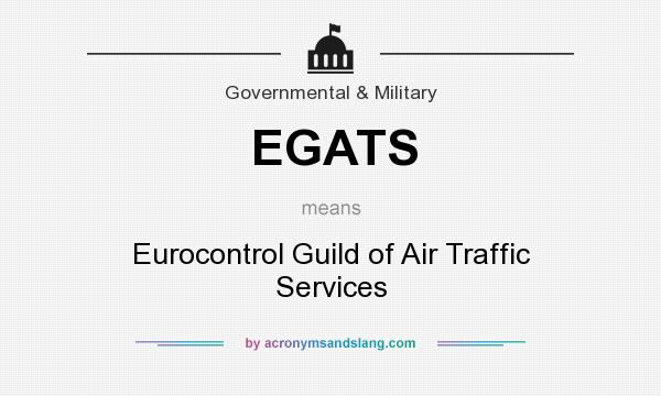 What does EGATS mean? It stands for Eurocontrol Guild of Air Traffic Services