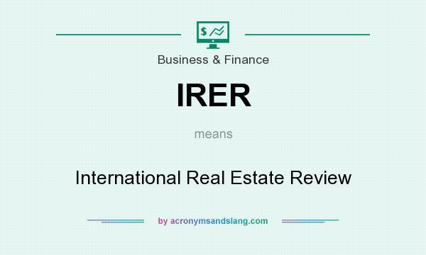 What does IRER mean? It stands for International Real Estate Review