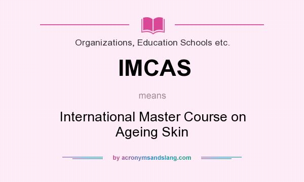 What does IMCAS mean? It stands for International Master Course on Ageing Skin