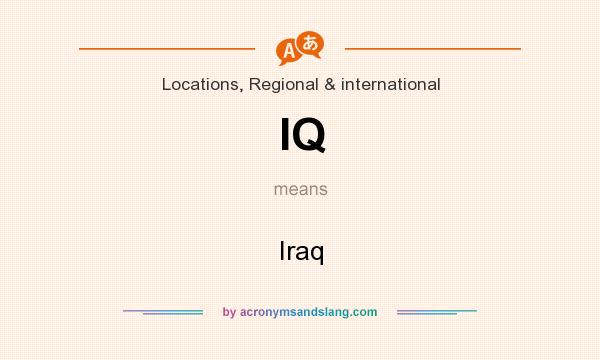 What does IQ mean? It stands for Iraq