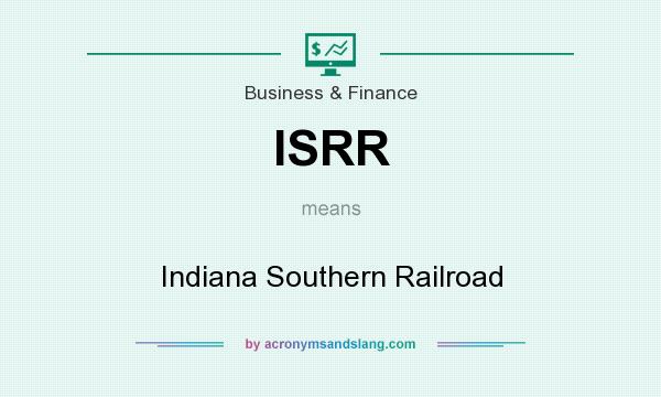 What does ISRR mean? It stands for Indiana Southern Railroad