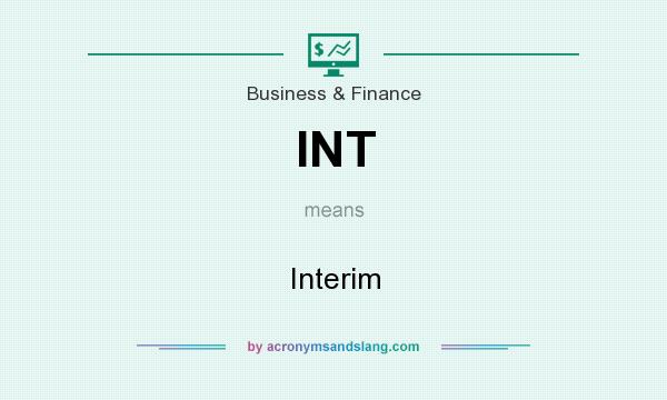 What does INT mean? It stands for Interim