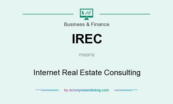 What does IREC mean? It stands for Internet Real Estate Consulting