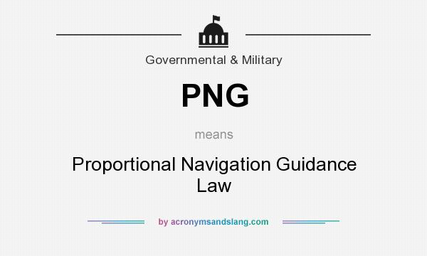 What does PNG mean? It stands for Proportional Navigation Guidance Law
