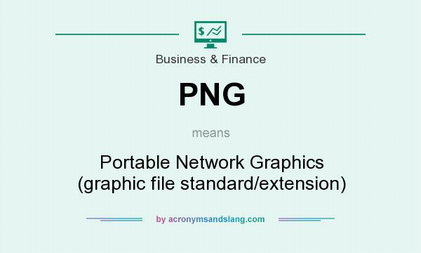 What does PNG mean? It stands for Portable Network Graphics (graphic file standard/extension)