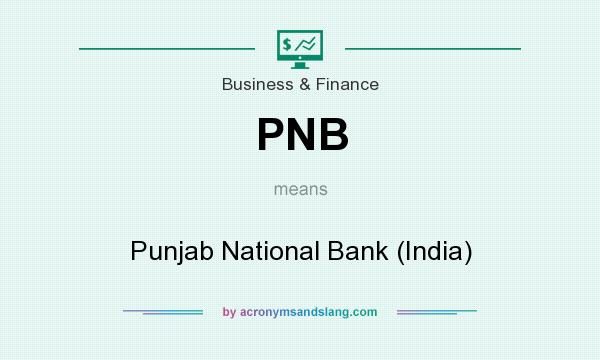 What does PNB mean? It stands for Punjab National Bank (India)