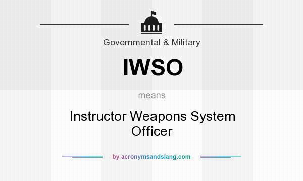 What does IWSO mean? It stands for Instructor Weapons System Officer