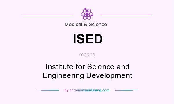 What does ISED mean? It stands for Institute for Science and Engineering Development