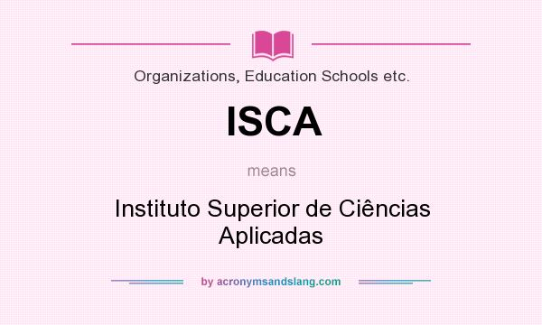 What does ISCA mean? It stands for Instituto Superior de Ciências Aplicadas