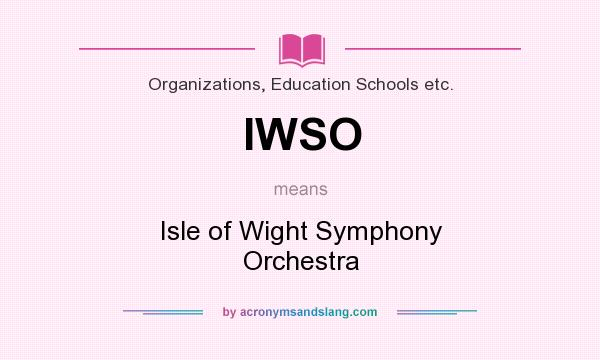 What does IWSO mean? It stands for Isle of Wight Symphony Orchestra