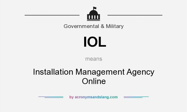 What does IOL mean? It stands for Installation Management Agency Online