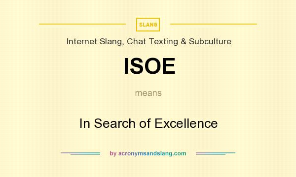 What does ISOE mean? It stands for In Search of Excellence