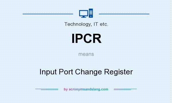 What does IPCR mean? It stands for Input Port Change Register