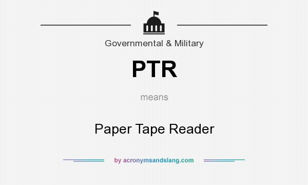 What does PTR mean? It stands for Paper Tape Reader