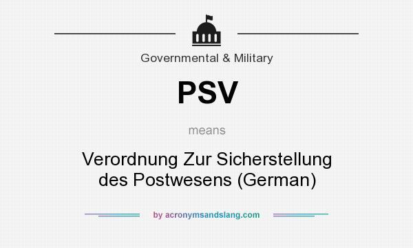 What does PSV mean? It stands for Verordnung Zur Sicherstellung des Postwesens (German)