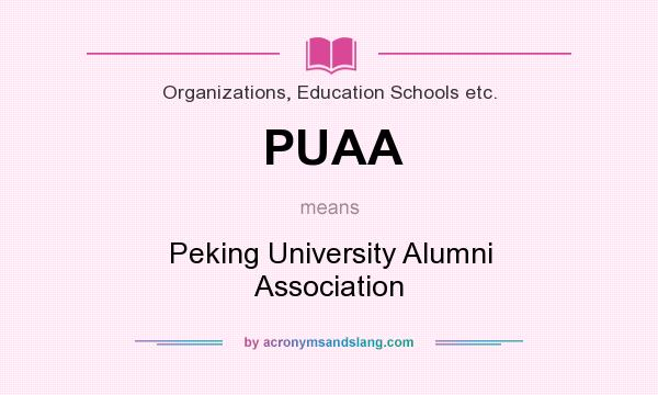 What does PUAA mean? It stands for Peking University Alumni Association
