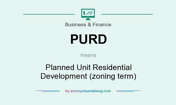 What does PURD mean? It stands for Planned Unit Residential Development (zoning term)