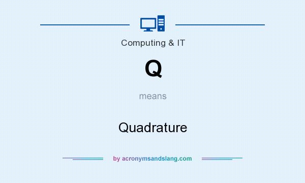 What does Q mean? It stands for Quadrature