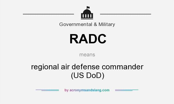 What does RADC mean? It stands for regional air defense commander (US DoD)
