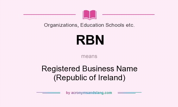 What does RBN mean? It stands for Registered Business Name (Republic of Ireland)