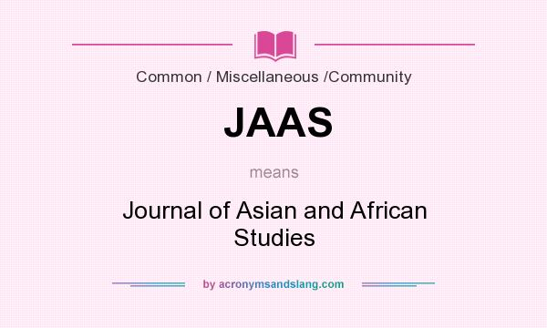What does JAAS mean? It stands for Journal of Asian and African Studies