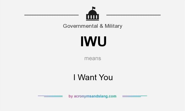 What does IWU mean? It stands for I Want You